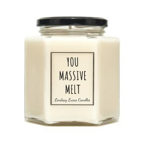 You massive melt